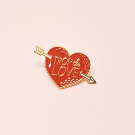pin's coeur trop de love